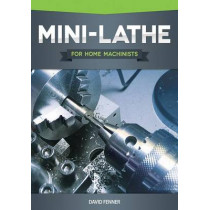 Mini-Lathe for Home Machinists by David Fenner, 9781565236950