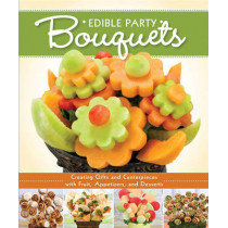 Edible Party Bouquets by Peg Couch, 9781565237230