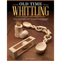 Old Time Whittling by Keith Randich, 9781565237742