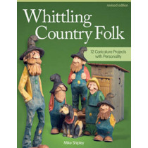 Whittling Country Folk, Rev Edn by Mike Shipley, 9781565238398