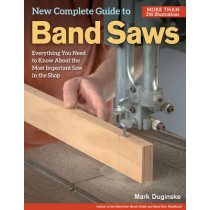 New Complete Guide to Band Saws by Mark Duginske, 9781565238411