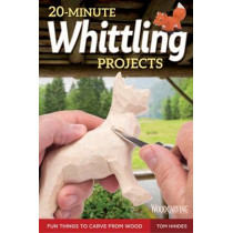 20-Minute Whittling Projects by Tom Hindes, 9781565238671