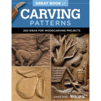 Great Book of Carving Patterns by Lora S. Irish, 9781565238688