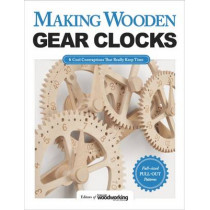 Making Wooden Gear Clocks by Scroll Saw Woodworking and Crafts Magazine, 9781565238893