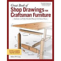 Great Book of Shop Drawings for Craftsman Furniture by Robert W. Lang, 9781565239180