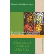 Medieval Women Mystics: Gertrude the Great, Angela of Foligno, Birgitta of Sweden, Julian of Norwich by Elizabeth Ruth Obbard, 9781565482784