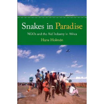 Snakes in Paradise: NGOs and the Aid Industry in Africa by Hans Holmen, 9781565493018