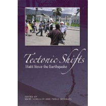 Tectonic Shifts: Haiti after the Earthquake by Mark Schuller, 9781565495111