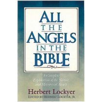 All the Angels in the Bible by Herbert Lockyer, 9781565631984