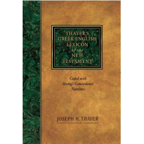 Greek-English Lexicon of the New Testament: Coded to Strong's Numbering System by Joseph H. Thayer, 9781565632097