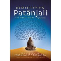 Demystifying Patanjali: The Yoga Sutras (Aphorisms) by Paramahansa Yogananda, 9781565892736