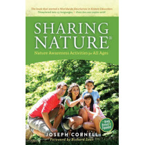 Sharing Nature (R): Nature Awareness Activities for All Ages by Joseph Cornell, 9781565892873