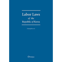 Labor Laws Of The Republic Of Korea by Ji-Hyung Kim, 9781565914780