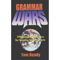 Grammar Wars: 179 games & Improvs for Learning Language Arts by Tom Ready, 9781566080637