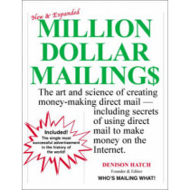 Million Dollar Mailings: The Art and Science of Creating Money-Making Direct Mail, Including Secrets of Using Direct Mail to Make Money on the Internet by Denison Hatch, 9781566251624