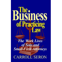 Business Of Practicing Law by Carroll Seron, 9781566394079