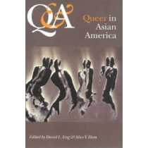 Q & A: Queer in Asian America by David L. Eng, 9781566396394
