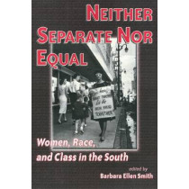 Neither Separate Nor Equal by Barbara Smith, 9781566396790