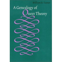Genealogy Of Queer Theory by William Turner, 9781566397872