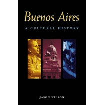 Buenos Aires: A Cultural and Literary History by Jason Wilson, 9781566563475