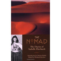 The Nomad: The Diaries of Isabelle Eberhardt by Elizabeth Kershaw, 9781566565080