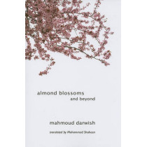 Almond Blossoms and Beyond by Mahmoud Darwish, 9781566567770