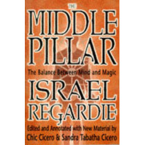 The Middle Pillar: The Balance Between Mind and Magic by Israel Regardie, 9781567181401