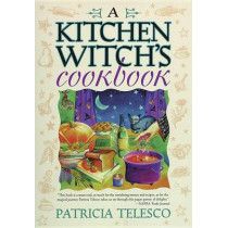 A Kitchen Witch's Cookbook by Patricia Telesco, 9781567187076