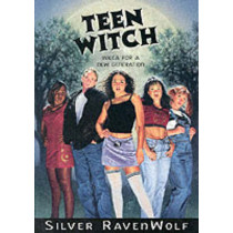 Teen Witch: Wicca for a New Generation by Silver Ravenwolf, 9781567187250