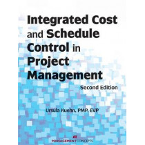 Integrated Cost and Schedule Control in Project Management by Ursula Kuehn, 9781567262964