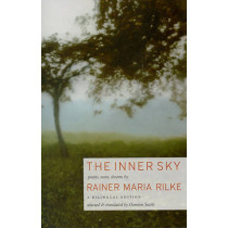 The Inner Sky: Poems, Notes, Dreams by Rainer Maria Rilke, 9781567923889