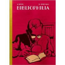 Bibliophilia: One Man's Obsession with Book Collection: an Epistolary Novel by N. John Hall, 9781567925616