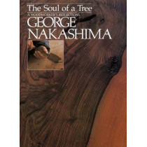 Soul Of A Tree, The: A Master Woodworkers Reflections by George Nakashima, 9781568363950