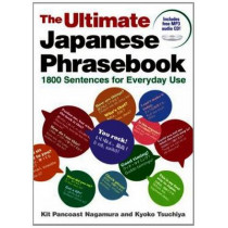 Ultimate Japanese Phrasebook: 1800 Sentences For Everyday Use by Kit Pancoast Nagamura, 9781568364919