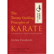 Twenty Guiding Principles Of Karate, The: The Spiritual Legacy Of The Master by Gichin Funakoshi, 9781568364964