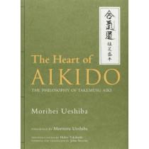 Heart Of Aikido, The: The Philosophy Of Takemusu Aiki by Morihei Ueshiba, 9781568365145