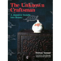 Unknown Craftsman, The: A Japanese Insight Into Beauty by Soetsu Yanagi, 9781568365206