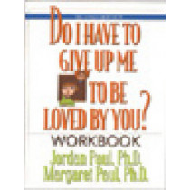 Do I Have To Give Up Me To Be Loved By You? by Jordan Paul, 9781568387970