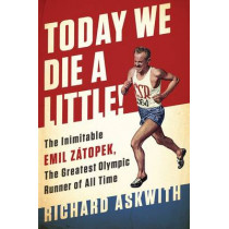 Today We Die a Little! by Richard Askwith, 9781568585499