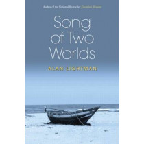 Song of Two Worlds by Alan Lightman, 9781568814636