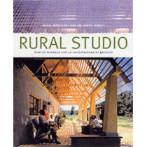 Rural Studio by Andrea Oppenheimer Dean, 9781568982922