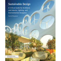 Sustainable Design: A Critical Guide for Architects and Interior, Lighting, and Environmental Designers by David Bergman, 9781568989419