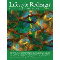 Lifestyle Redesign (R): The Intervention Tested in the USC Well Elderly Studies by Florence A. Clark, 9781569003596