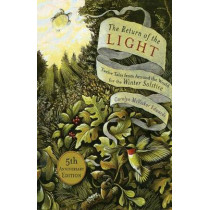 The Return of the Light: Twelve Tales from Around the World for the Winter Solstice by Carolyn McVickar Edwards, 9781569243602