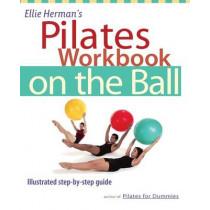 Ellie Herman's Pilates Workbook On The Ball: Illustrated Step-by-Step Guide by Ellie Herman, 9781569753880