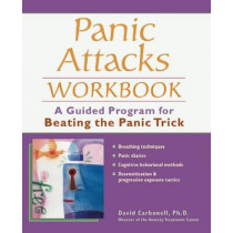 Panic Attacks Workbook: A Guided Program for Beating the Panic Trick by David Carbonell, 9781569754153