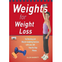 Weights For Weight Loss: Fat-Burning and Muscle-Sculpting Exercises with Over 200 Step-by-Step Photos by Ellen Barrett, 9781569755143