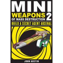 Mini Weapons of Mass Destruction 2 by John Austin, 9781569767160