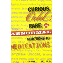 Curious, Odd, Rare And Abnormal Reactions To Medications by Jerome Z. Litt, 9781569803677