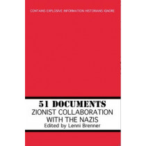 51 Documents: Zionist Collaboration with the Nazis by Lenni Brenner, 9781569804339